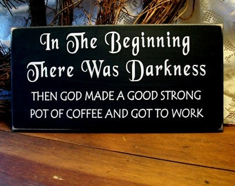 Coffee Sign In the Beginning Painted Wood Plaque Wall Decor Kitchen Home Decor Wall Art