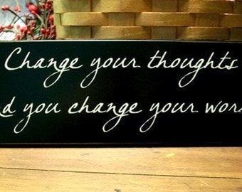 Change Your Thoughts Change Your World Wood Sign