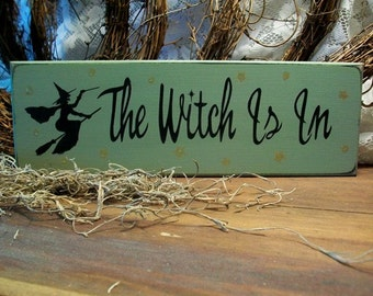 The Witch Is In Painted Wood Sign Funny Halloween Wall Decor Plaque