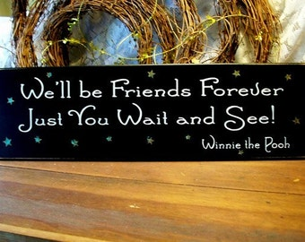 We'll be Friends Forever Wood Sign Primitive Painted Wall Decor