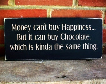 Chocolate Sign Wood Funny Painted Money Can't Buy Happiness Wall Decor