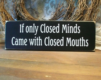 If only Closed Minds Wood Wall Sign Saying Plaque