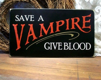 Save a Vampire Sign Wood Funny Wall Plaque Give Blood Halloween