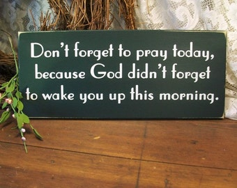 Don't Forget To Pray Sign Wood  Inspirational Wall Decor God Didn't Forget