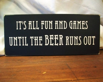 Beer Sign Wood Fun and Games Until The Beer Runs Out