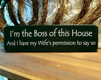 Wood Sign I'm the Boss of this House Husband Wife Plaque Wall Decor