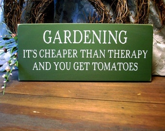 Gardening It's Cheaper Than Therapy Wood Sign Home Decor Gardener Saying Gardener Gift Funny