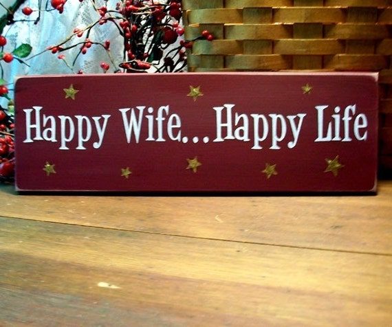 Happy Wife...Happy Life Sign for Every Husband by ...