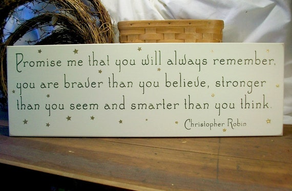 You Are Braver Than You Believe Stronger Than You Seem And