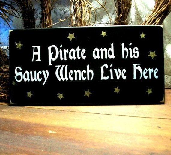 A Pirate and his Saucy Wench Live Here Wood Sign Painted Beach Wall Decor