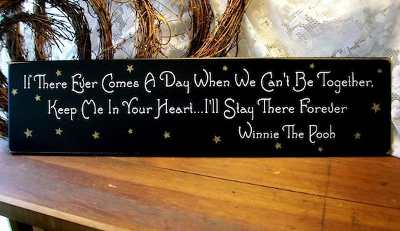 If There Ever Comes A Day When We Can't Be Together Painted Wood Sign