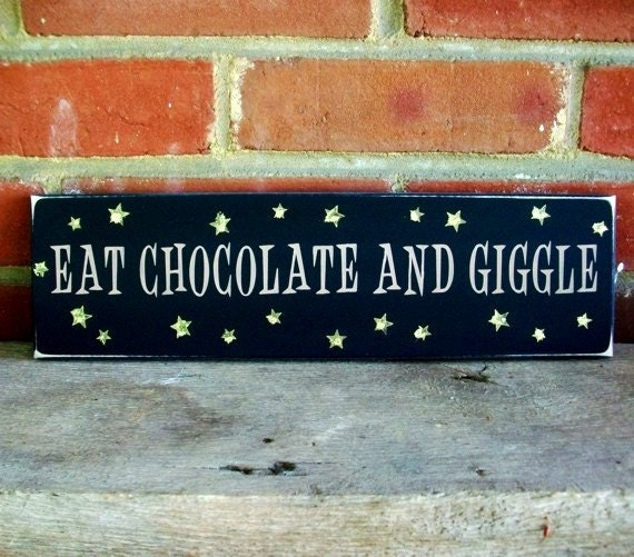 Eat Chocolate and Giggle Painted Wood Sign Funny