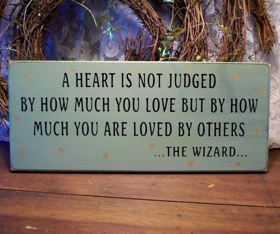 A Heart is not Judged Wizard Of Oz Painted Wood Sign