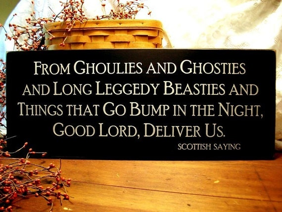 From Ghoulies and Ghosties and Long Leggedy Beasties Wood Sign Halloween