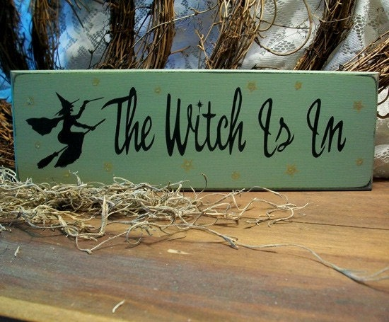 the witch is in painted wood sign funny by countryworkshop