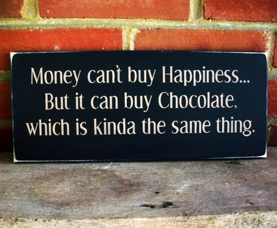 Money Can T Buy Happiness Quote: Wood Sign Chocolate Money Can't Buy Happiness By