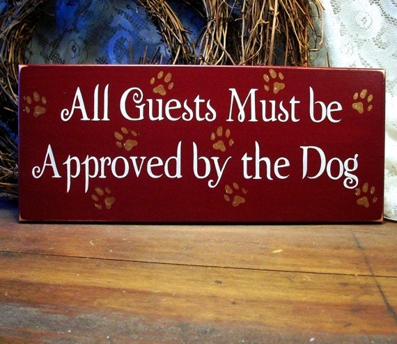 all guests must be approved by the dog wood by countryworkshop