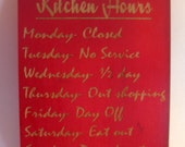 Funny kitchen hours 8x10 wooden kitchen sign