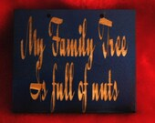 My family tree is full of nuts funny wooden sign