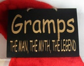 Grandfather The Man, The Myth, The Legend wooden sign