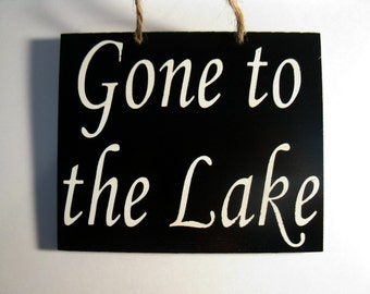 Wooden Painted Gone to the Lake Sign