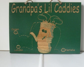 Grampy's Lil Caddies personalized sign (Mimi, Grammie, Auntie etc....)