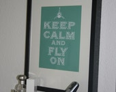 Keep Calm and Fly On Print