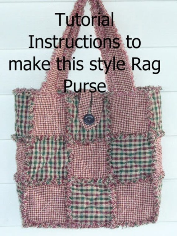 Rag Quilted Handbag Pattern : Ashlawnfarms Rag Quilt Purse Rag Purse INSTRUCTIONS PDF