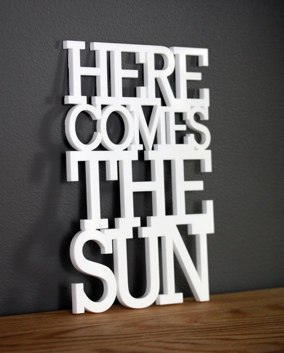 Here comes the sun acrylic sign