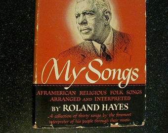 My Songs, Roland Hayes. Autographed Signed by Hayes Family 1948.