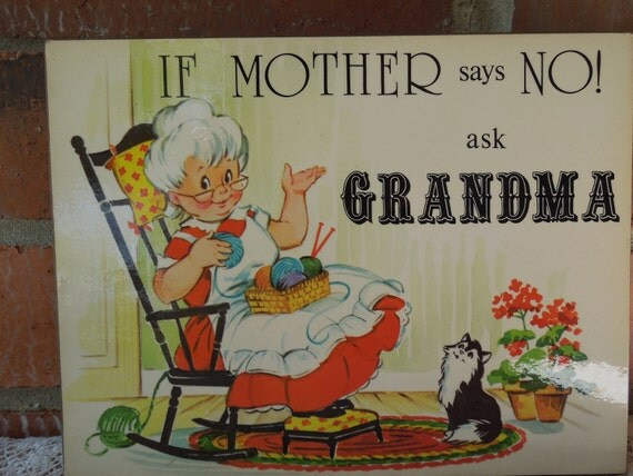 Vintage 1970's If Mother Says No Ask Grandma Sign Wall Hanging