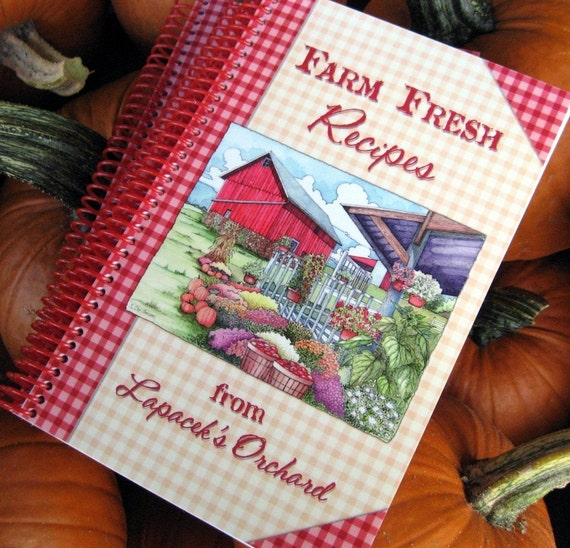 Cookbook - Farm Fresh Recipes from Lapacek's Orchard