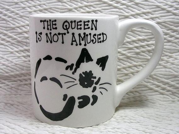 The Queen Is Not Amused Siamese Stencil Cat  Mug 12 Oz. Ceramic  Handpainted