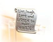 Live Laugh Listen nurse JJ pin brooch