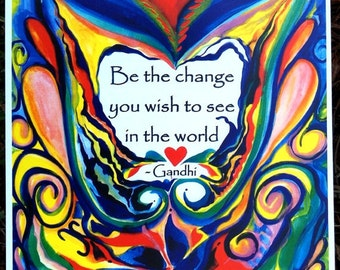 BE The CHANGE GANDHI Inspirational Quote Motivational Print College Dorm Home Decor Women Friendship Gift Heartful Art by Raphaella Vaisseau