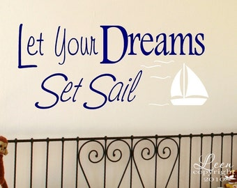 Let Your Dreams Set Sail - Nautical Wall Decal - Removable Vinyl Wall Decal in Nautical Theme with Inspirational Saying