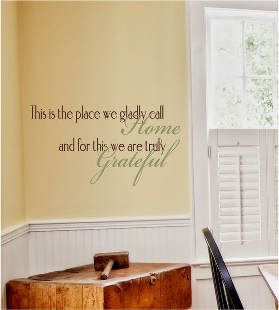 This is the Place We Gladly Call Home Vinyl Wall Decal - Home Blessing - Thankful Grateful Inspirational Wall Quote Sticker Made in USA