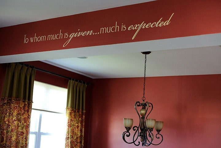 To Whom Much Is Given Expected Wall Decal