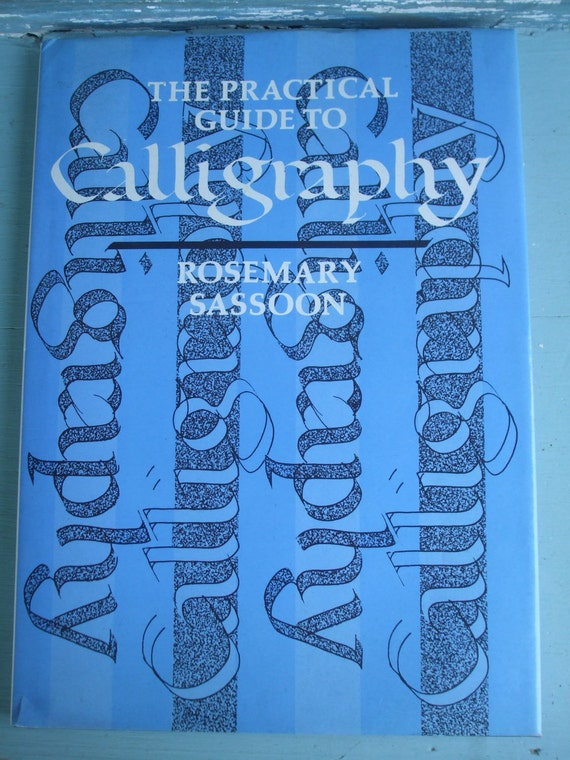 Calligraphy Book The Practical Guide to Calligraphy by Rosemary Sassoon
