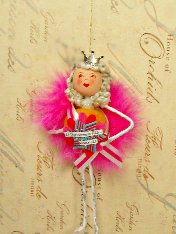 If the crown fits...wear it queen doll ornament pinjk pixie fairy