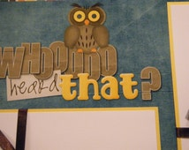 Premade Whooo Heard That  CAMPING Owl  Scrapbook Pages for boy girl family