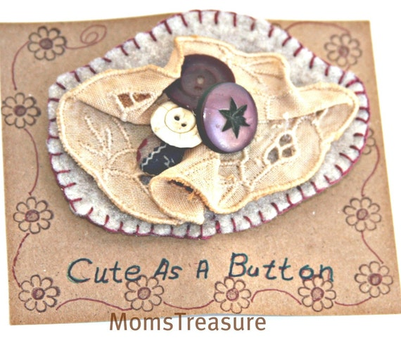 REDUCED PRICE Cute As A Button Felt Brooch pin  No. 07