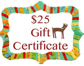 Gift Certificate for 25.00 Dollars