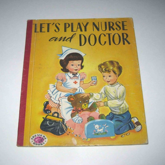 Let's Play Nurse and Doctor Vintage 1950s Children's Treasure Book
