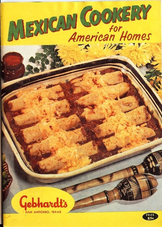 Vintage Mexican Cookery Cookbook for American Homes, Gebhardt's, San Antonio Texas, Tacos, Enchiladas, Tamales