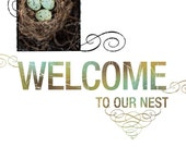 WELCOME to OUR NEST - Inspirational Art - Home Decor