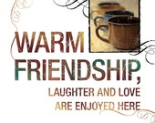 Inspirational Wall Art - Warm FRIENDSHIP, LAUGHTER, and LOVE - Contemporary Style Full Color - Friendship Gift - Friend Birthday - Coffee
