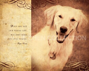 Dog Lover Quote - Dog Decor - Dog Poem - Dog Art - Dogs are our Life - Inspirational Art - Inspirational Quote