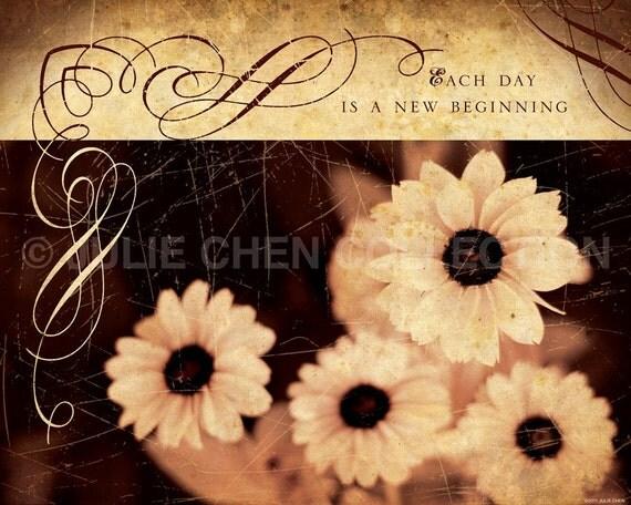 Inspirational Art - Encouragement Art - Sympathy Artwork - Inspirational Quote - Inspirational Saying - Each Day is a New Beginning