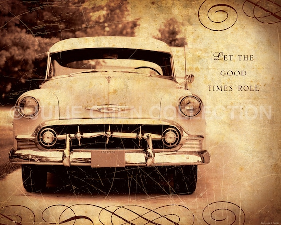 Let the Good Times Roll - Inspirational Art - Fathers Day Gift - Grandpa Gift - Dad Gift - Man Gift - Man Cave Decor - Inspirational Quote